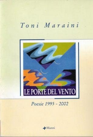 2003 – Le Porte del Vento, poesie 1995-2002. Piero Manni Editore, Lecce.