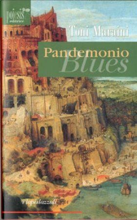 2009 – Pandemonio Blues. Poiesis Editrice, Alberobello.